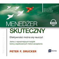 E-booki, Menedżer skuteczny. Efektywności można się nauczyć - Peter F. Drucker (MP3)