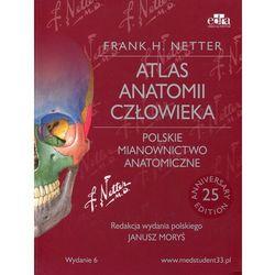 Atlas anatomii człowieka Netter Polskie mianownictwo anatomiczne II wyd. VI NOWOŚĆ 2015 (opr. miękka)