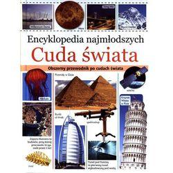 Encyklopedia najmłodszych. Cuda swiata (opr. twarda)