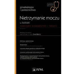 W Gabinecie Lekarza Specjalisty 4/2019 Nietrzymanie moczu u kobiet (opr. miękka)