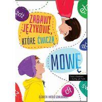 Książki dla dzieci, ZABAWY JĘZYKOWE KTÓRE ĆWICZĄ MOWĘ - Elżbieta Szwajkowska (opr. broszurowa)