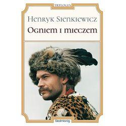 Ogniem i mieczem - Henryk Sienkiewicz (opr. miękka)