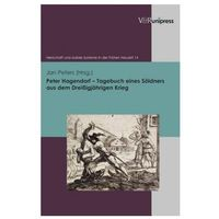 Pozostałe książki, Peter Hagendorf - Tagebuch eines Söldners aus dem Dreißigjährigen Krieg Hagendorf, Peter