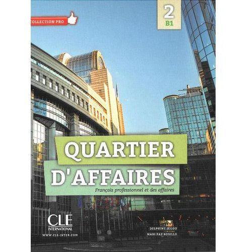 Książki do nauki języka, Quartier D'affaires 2 poziom B1 Podręcznik - Jegou Delphine, Paz Rosillo Mari (opr. miękka)