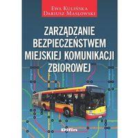 Biblioteka biznesu, Zarządzanie bezpieczeństwem miejskiej komunikacji zbiorowej (opr. miękka)
