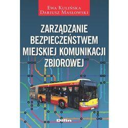 Zarządzanie bezpieczeństwem miejskiej komunikacji zbiorowej (opr. miękka)