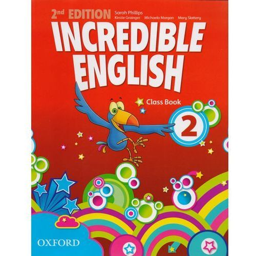 Pedagogika, Incredible English 2. Second Edition. Class Book. Język angielski. Szkoła podstawowa (opr. miękka)