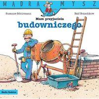 Literatura młodzieżowa, Mam przyjaciela budowniczego. mądra mysz - ralf butschkow (opr. broszurowa)