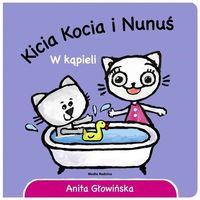 Książki dla dzieci, Kicia Kocia i Nunuś w kąpieli - Anita Głowińska (opr. kartonowa)