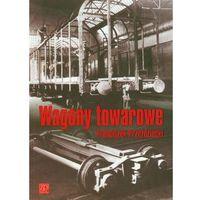 Książki o motoryzacji, WAGONY TOWAROWE (opr. miękka)