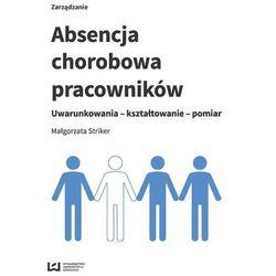 Absencja chorobowa pracowników - Małgorzata Striker (opr. broszurowa)