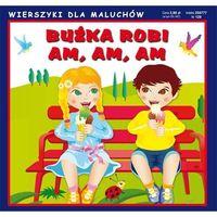 Literatura młodzieżowa, Buźka robi am, am, am - praca zbiorowa (opr. kartonowa)