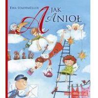Książki dla dzieci, A Jak Anioł (opr. broszurowa)