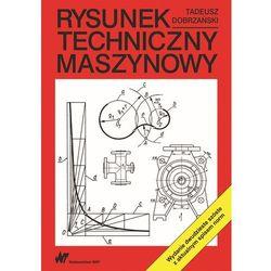 Rysunek techniczny maszynowy - Tadeusz Dobrzański (opr. miękka)