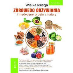 Wielka księga zdrowego odżywiania i medycyny prosto z natury (opr. miękka)