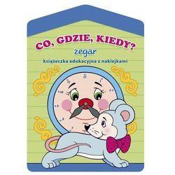 Co, gdzie, kiedy? Zegar - książeczka edukacyjna z naklejkami Krassowska Dorota