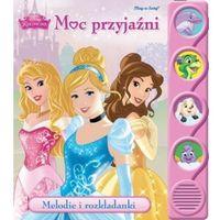Książki dla dzieci, Disney Księżniczka. Moc przyjaźni. Melodie i rozkładanki (opr. kartonowa)