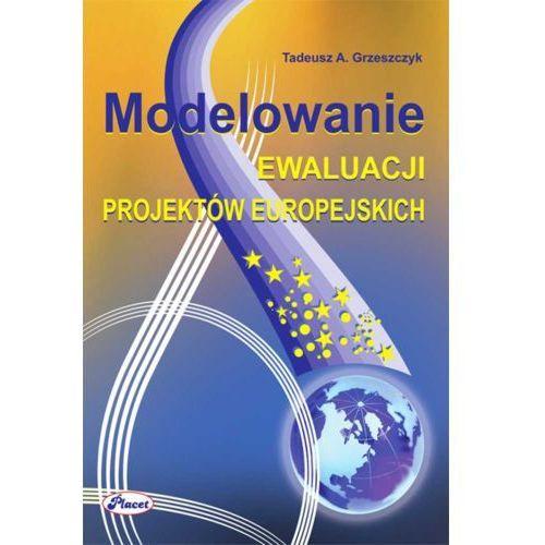 E-booki, Modelowanie ewaluacji projektów europejskich - Tadeusz A. Grzeszczyk