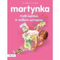 Książki dla dzieci, Martynka Małe historie o wielkim szczęściu - Gilbert Delahaye (opr. miękka)