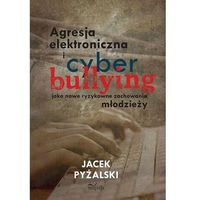 E-booki, Agresja elektroniczna i cyberbullying - Jacek Pyżalski, Jacek Pyżalski
