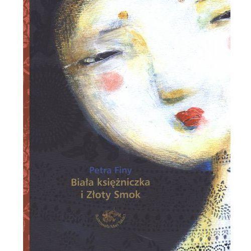 Książki dla dzieci, Biała księżniczka i Złoty Smok (opr. twarda)