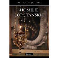 Książki religijne, Homilie Loretańskie (14) - Tomasz Jelonek (opr. miękka)