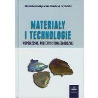 Książki o zdrowiu, medycynie i urodzie, Materiały i technologie współczesnej protetyki stomatologicznej (opr. twarda)