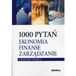 1000 pytań Ekonomia finanse zarządzanie- bezpłatny odbiór zamówień w Krakowie (płatność gotówką lub kartą). (opr. broszurowa)