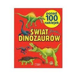 Świat dinozaurów. Ponad 100 naklejek. - Praca zbiorowa