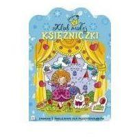 Książki dla dzieci, Klub małej księżniczki Zeszyt 1. Zabawa z naklejkami dla przedszkolaków (opr. broszurowa)