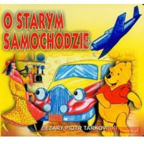 Książki dla dzieci, O starym samochodzie. (opr. twarda)