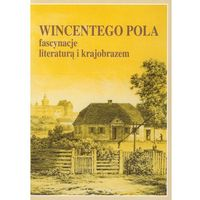 Literaturoznawstwo, Wincentego Pola fascynacje literaturą i krajobrazem (opr. miękka)