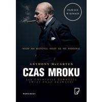 E-booki, Czas mroku. Jak Churchill zawrócił świat znad krawędzi - Anthony McCarten (MOBI)