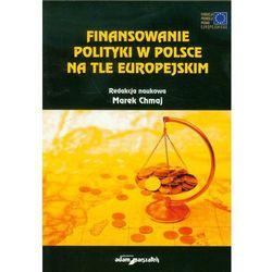 Finansowanie polityki w Polsce na tle europejskim (opr. miękka)