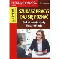Biblioteka biznesu, Szukasz pracy daj się poznać - Dostawa 0 zł (opr. miękka)