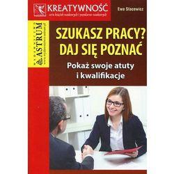 Szukasz pracy daj się poznać - Dostawa 0 zł (opr. miękka)