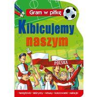 Książki dla dzieci, Gram w piłkę Zostań mistrzem (opr. miękka)