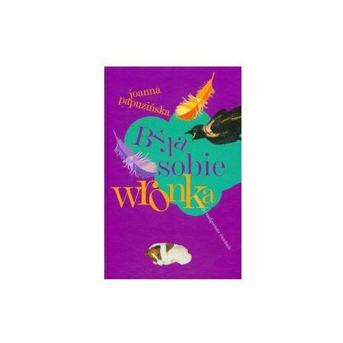 Książki dla dzieci, Była sobie Wronka - Joanna Papuzińska - Zostań stałym klientem i kupuj jeszcze taniej (opr. twarda)