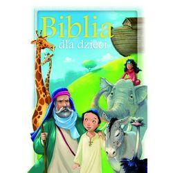 Biblia dla dzieci - Opracowanie zbiorowe (opr. twarda)