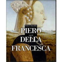 Piero Della Fransceso. Wielcy malarze - Opracowanie zbiorowe (opr. miękka)