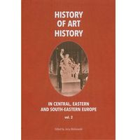 E-booki, History of art history in central eastern and south-eastern Europe vol. 2 - Jerzy Malinowski, Jerzy Malinowski (PDF)