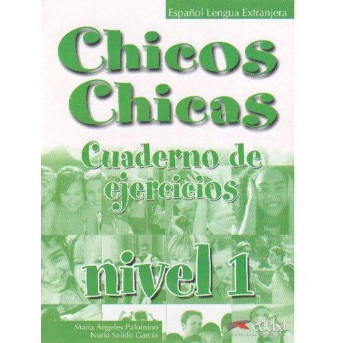 Biblioteka biznesu, CHICOS CHICAS 1 GIMNAZJUM ĆWICZENIA (opr. miękka)