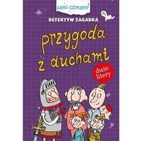 Książki dla dzieci, Sami Czytamy. Detektyw Zagadka. Przygody z duchami (opr. twarda)