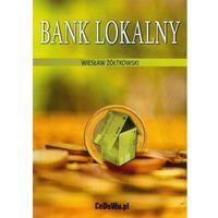 Książki o biznesie i ekonomii, Bank lokalny (opr. miękka)
