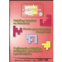 Matematyka, Miniatury matematyczne 41. Dzielimy kwadrat na kwadraty. Proste geometryczne łamigówki (opr. miękka)