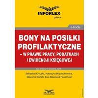 E-booki, Bony na posiłki profilaktyczne - w prawie pracy, podatkach i ewidencji księgowej