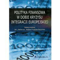 Politologia, Polityka finansowa w dobie kryzysu integracji europejskiej (opr. miękka)