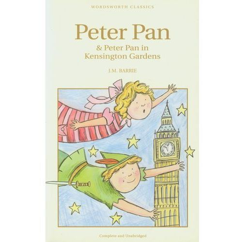 Literatura młodzieżowa, Peter Pan and Peter Pan in Kensington Gardens (opr. miękka)