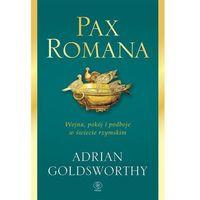 Historia, Pax Romana. Wojna, pokój i podboje w świecie... (opr. twarda)