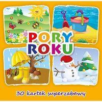 Książki dla dzieci, 30 kartek superzabawy. Pory roku - Praca zbiorowa (opr. broszurowa)